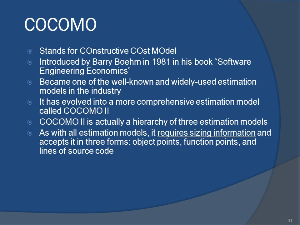 """COCOMO  Stands for COnstructive COst MOdel  Introduced by Barry Boehm in 1981 in his book """"Software Engineering Economics""""  Became one of the well-"""