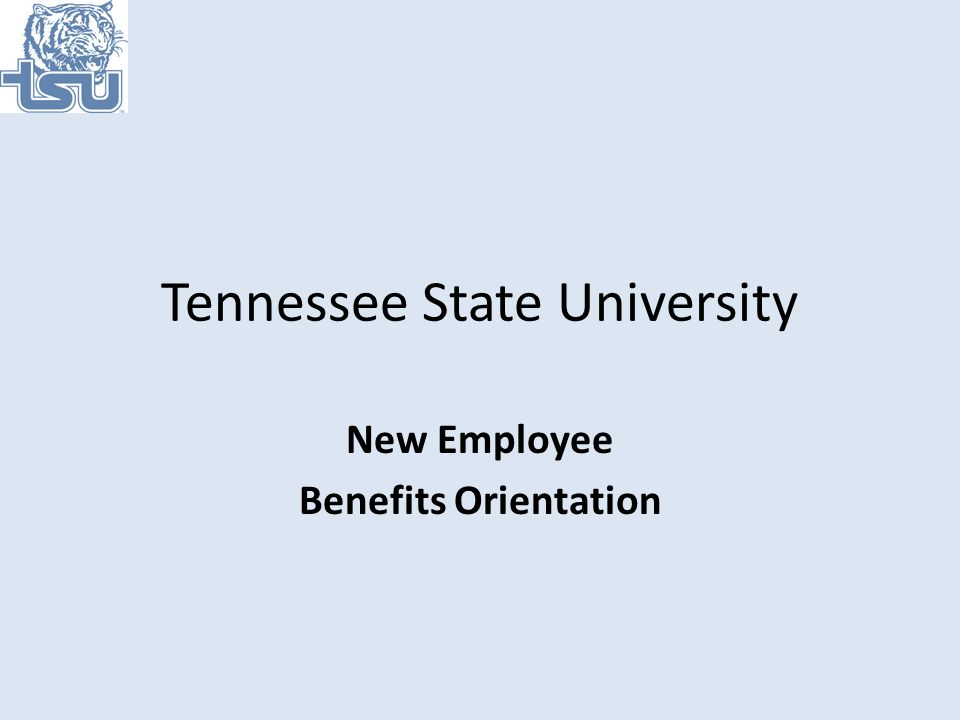 Tennessee State University New Employee Benefits Orientation