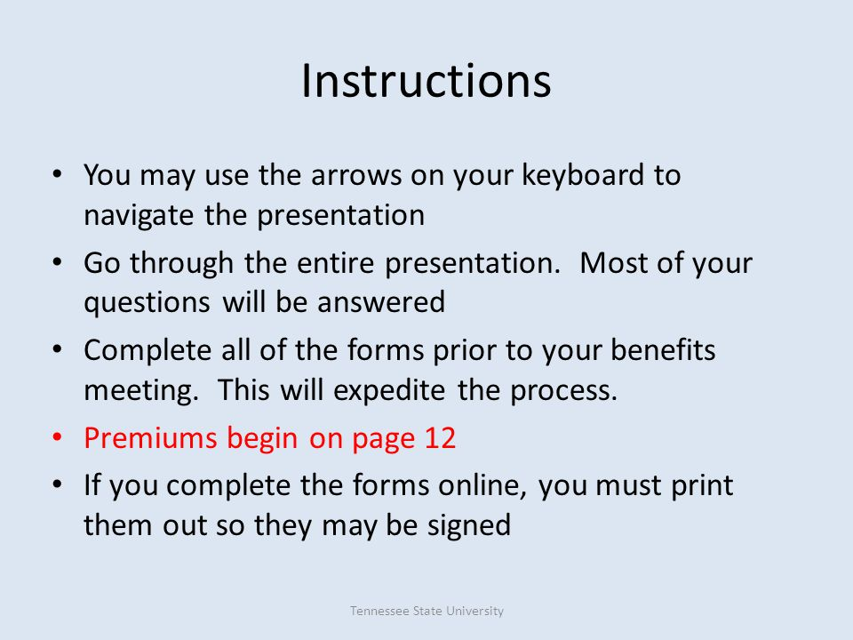 Instructions You may use the arrows on your keyboard to navigate the presentation Go through the entire presentation. Most of your questions will be a