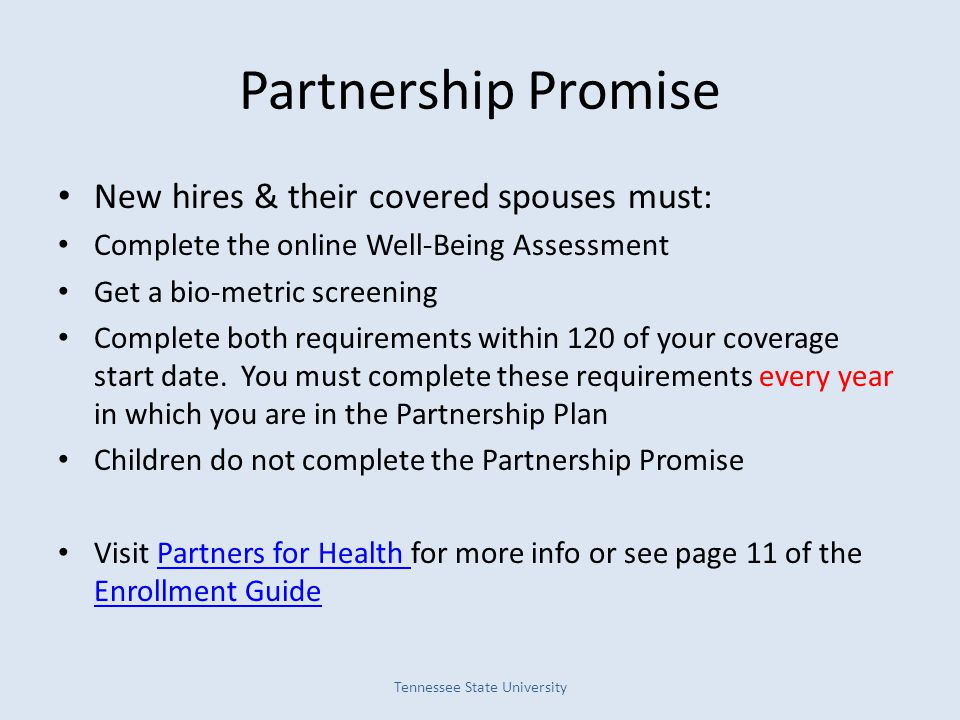 Partnership Promise New hires & their covered spouses must: Complete the online Well-Being Assessment Get a bio-metric screening Complete both require