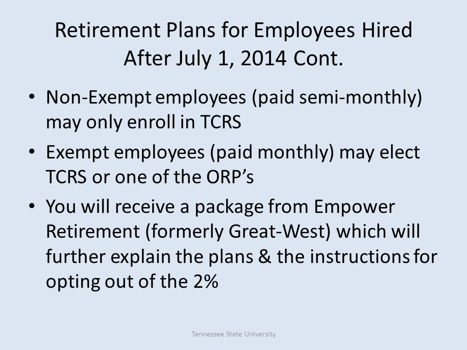 Retirement Plans for Employees Hired After July 1, 2014 Cont.