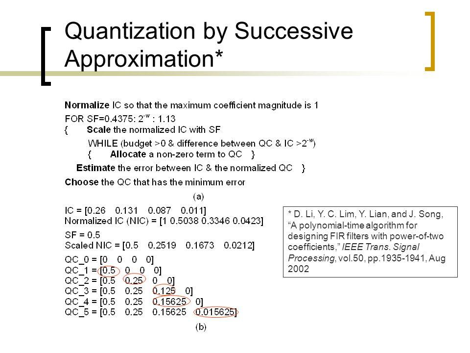 Quantization by Successive Approximation* * D. Li, Y.