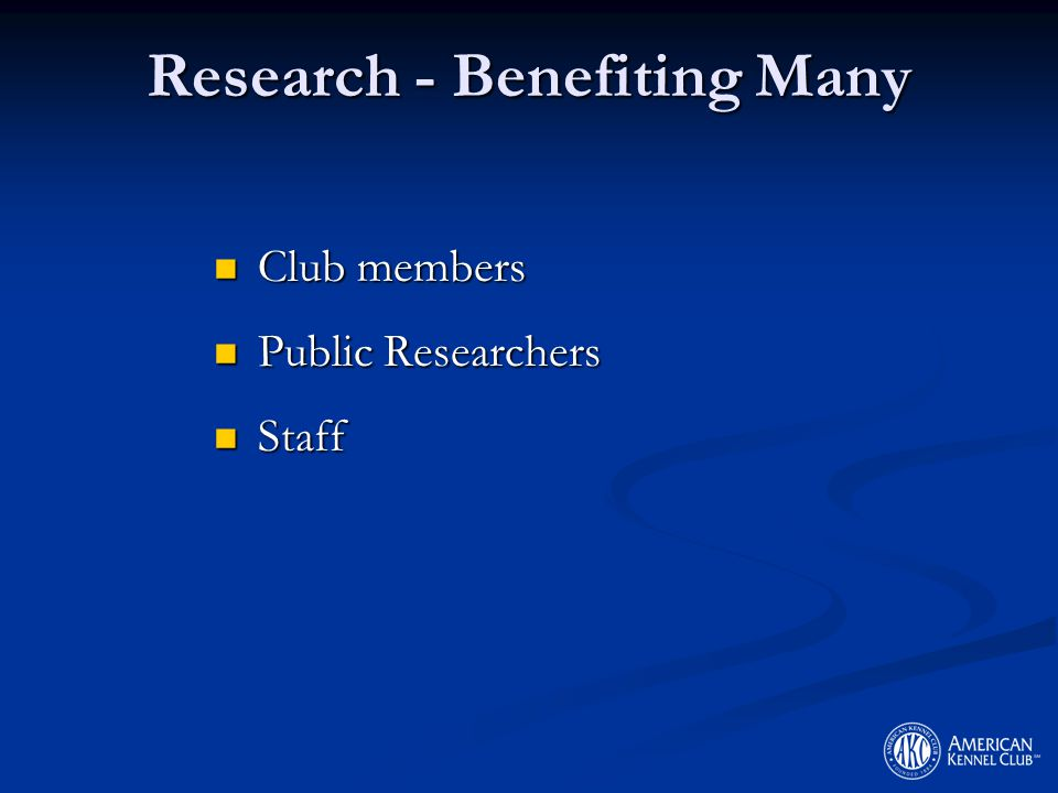 Research - Benefiting Many Club members Club members Public Researchers Public Researchers Staff Staff