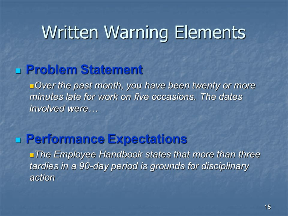 15 Written Warning Elements Problem Statement Problem Statement Over the past month, you have been twenty or more minutes late for work on five occasions.