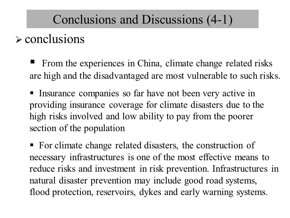 Conclusions and Discussions (4-1)  conclusions  From the experiences in China, climate change related risks are high and the disadvantaged are most