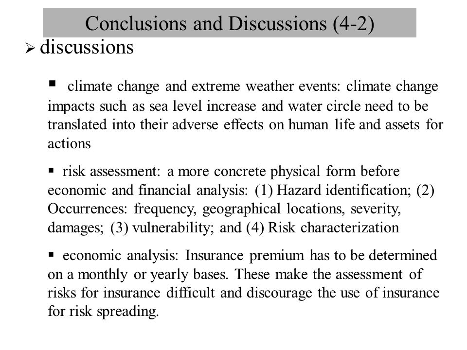 Conclusions and Discussions (4-2)  discussions  climate change and extreme weather events: climate change impacts such as sea level increase and wat
