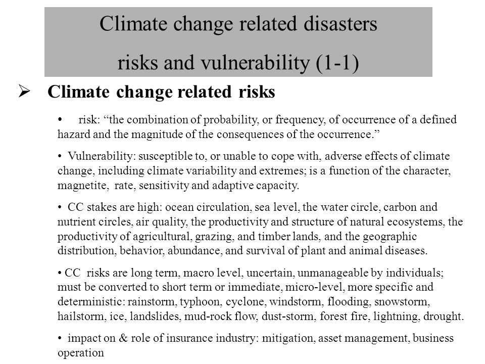 Climate change related disasters risks and vulnerability (1-2)  Damages from climatic disasters in 2002, China: large in scale and huge looses the direct economic losses caused by the drought in Shandong Province alone (lower reach of the Yellow River) are estimated at RMB10 billion (GDP in China is 1000 billion in 2002).