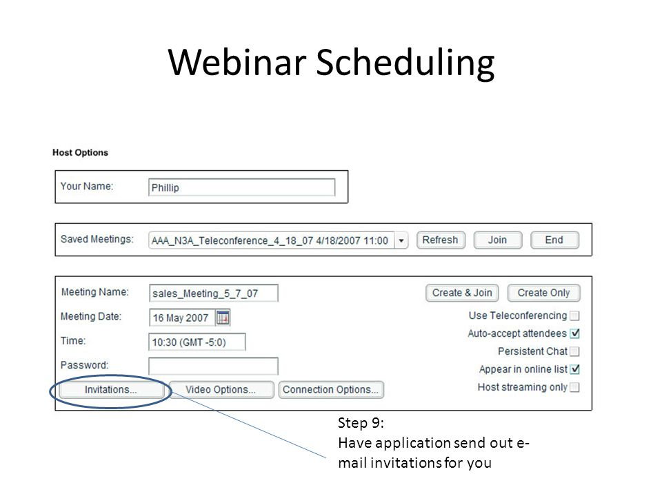Webinar Scheduling Step 9: Have application send out e- mail invitations for you