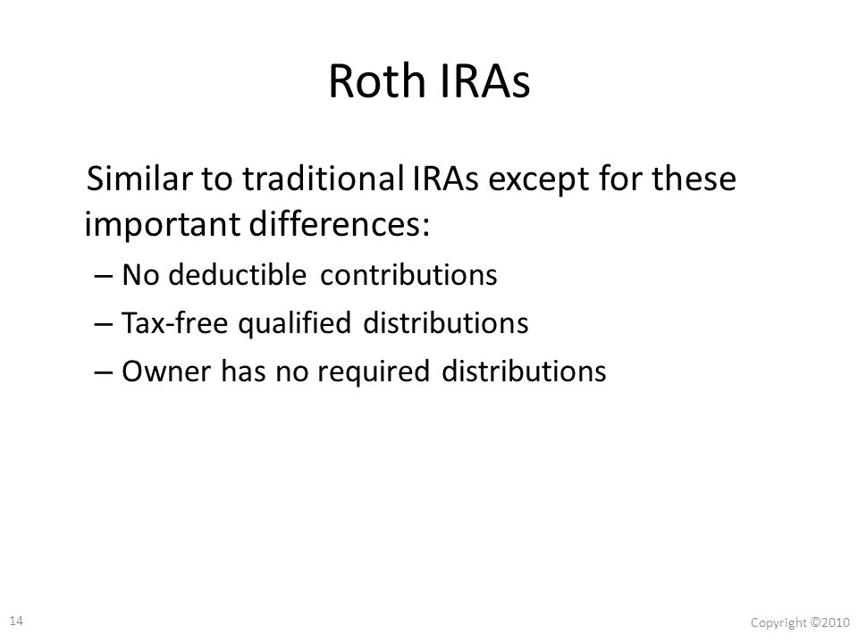 13 Copyright ©2010 What's a Roth IRA.