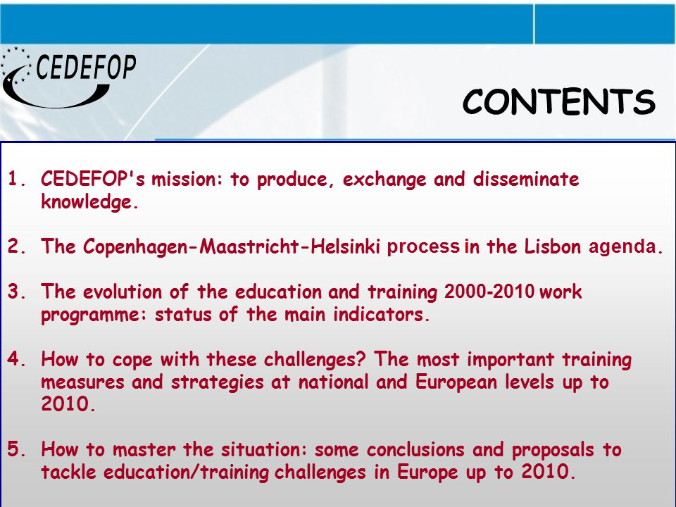 2 CONTENTS 1.CEDEFOP s mission: to produce, exchange and disseminate knowledge.