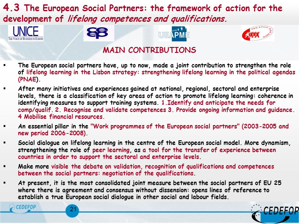21 4.3 The European Social Partners: the framework of action for the development of lifelong competences and qualifications.