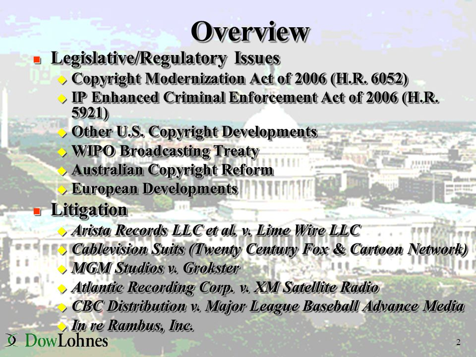 2 OverviewOverview n Legislative/Regulatory Issues u Copyright Modernization Act of 2006 (H.R.