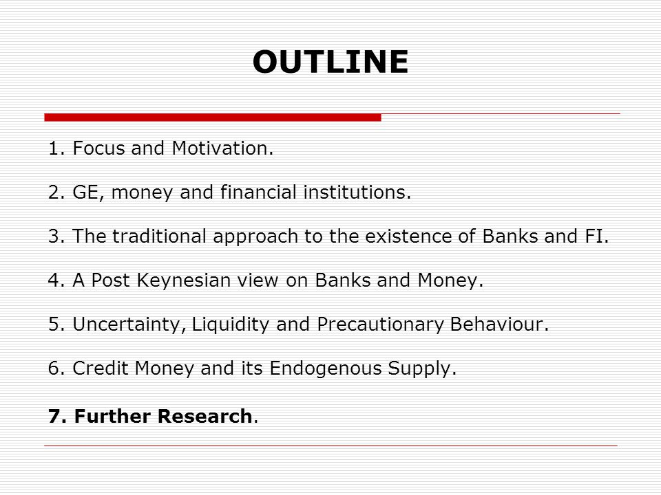 1.Focus and Motivation. 2. GE, money and financial institutions.