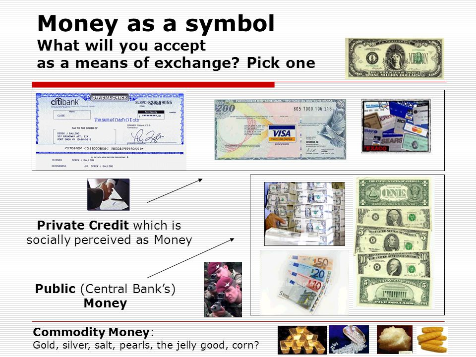 Private Credit which is socially perceived as Money Money as a symbol What will you accept as a means of exchange.