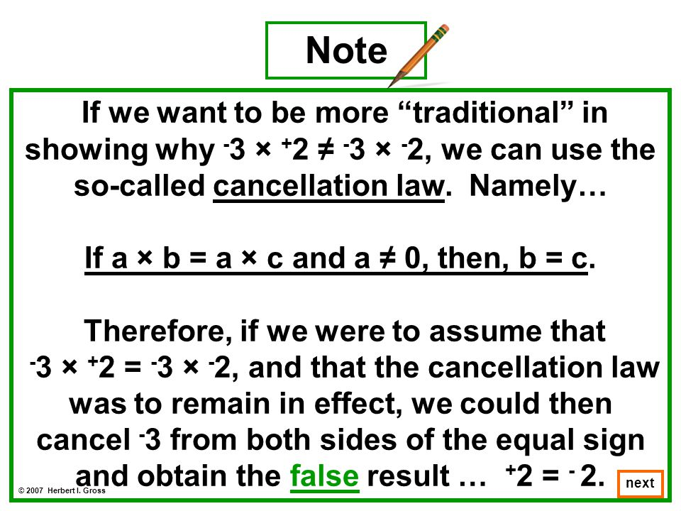 If we want to be more traditional in showing why - 3 × + 2 ≠ - 3 × - 2, we can use the so-called cancellation law.