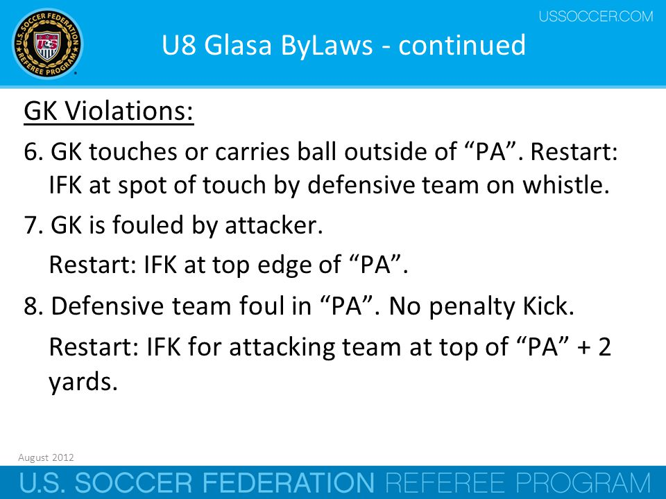 August 2012 12 U8 Glasa ByLaws - continued GK Violations: 6.