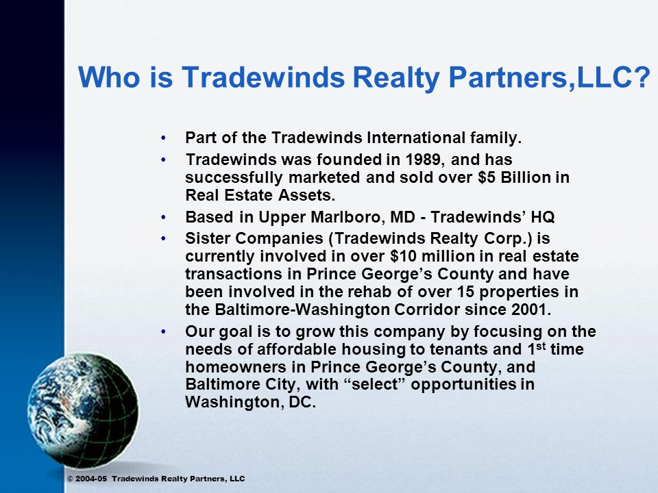 © 2004-05 Tradewinds Realty Partners, LLC The Business is structured to survive the Principals.