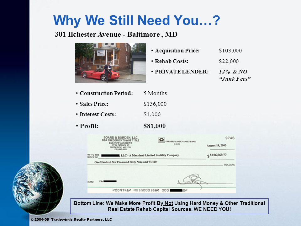 © 2004-05 Tradewinds Realty Partners, LLC Why Do We Need You….