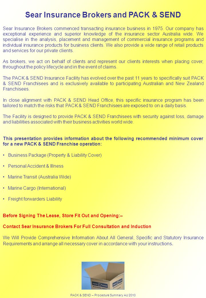 Sear Insurance Brokers and PACK & SEND Sear Insurance Brokers commenced transacting insurance business in 1975.