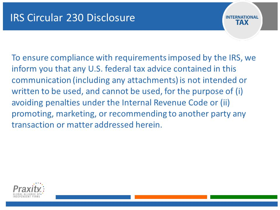 To ensure compliance with requirements imposed by the IRS, we inform you that any U.S.