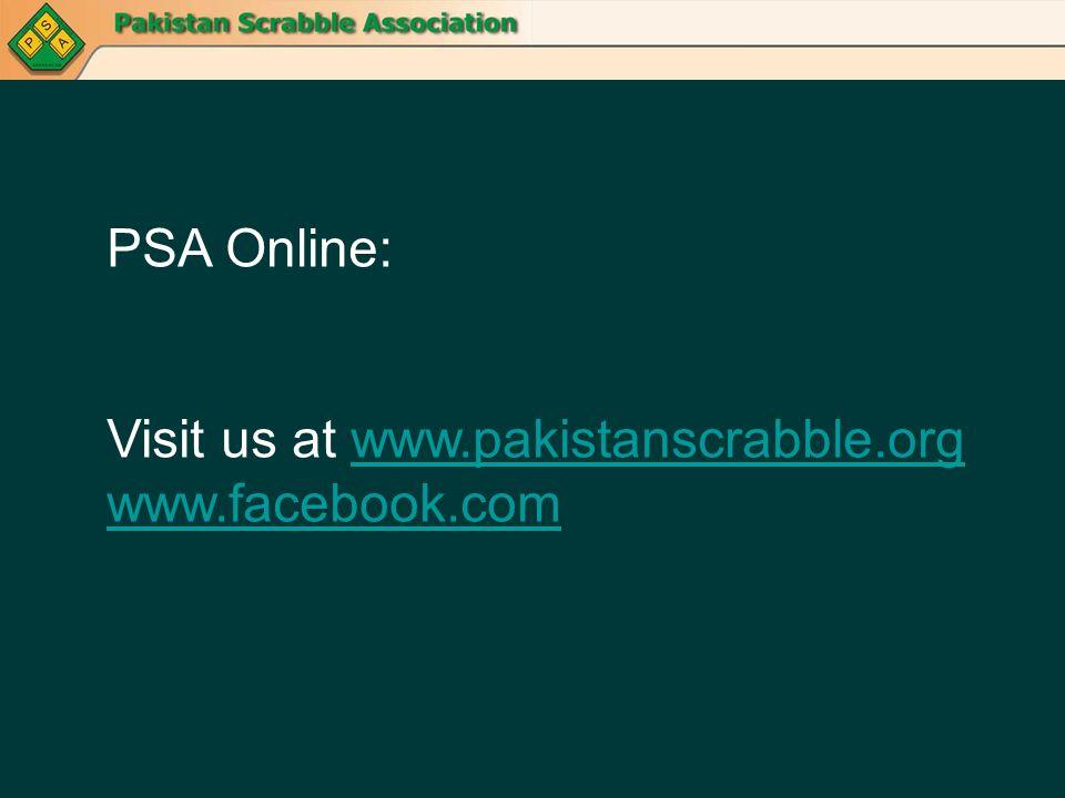PSA Online: Visit us at www.pakistanscrabble.orgwww.pakistanscrabble.org www.facebook.com