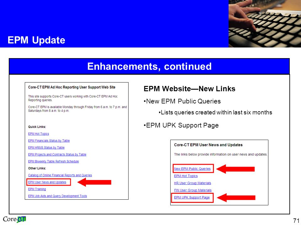 71 EPM Update Enhancements, continued EPM Website—New Links New EPM Public Queries Lists queries created within last six months EPM UPK Support Page