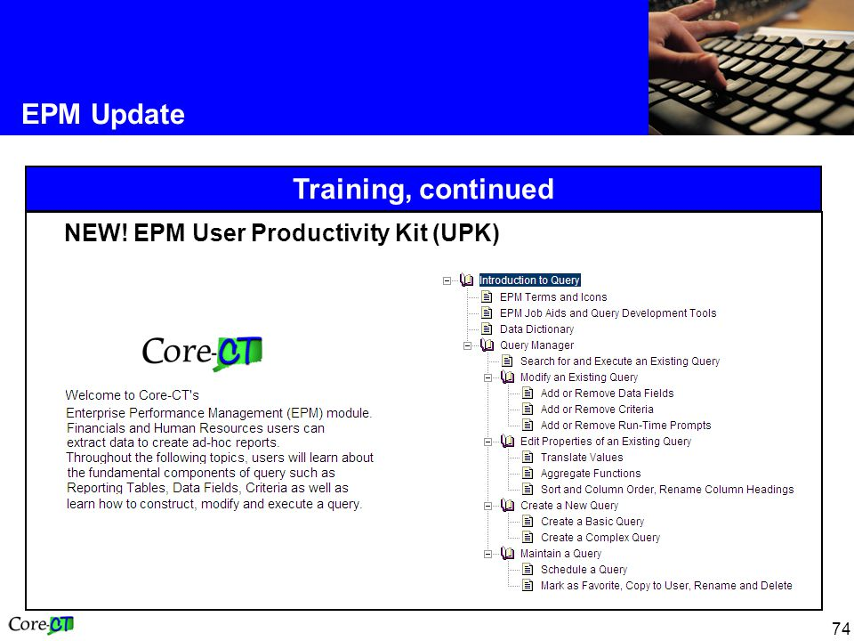 74 EPM Update Training, continued NEW! EPM User Productivity Kit (UPK)