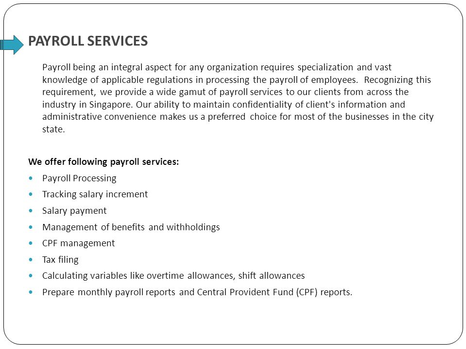 PAYROLL SERVICES Payroll being an integral aspect for any organization requires specialization and vast knowledge of applicable regulations in process