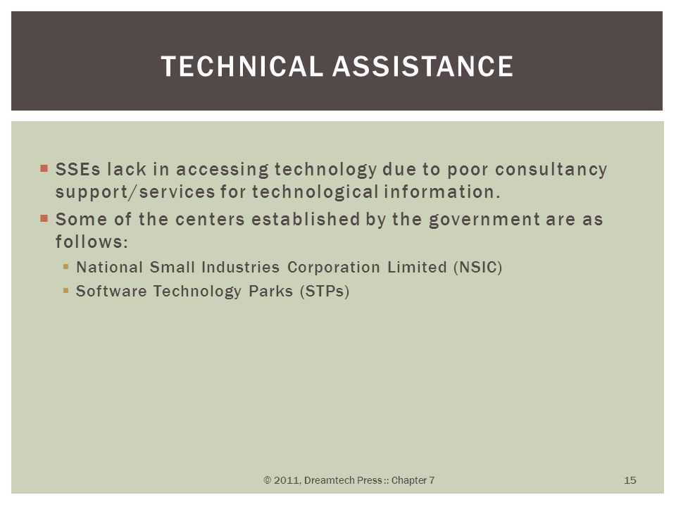  SSEs lack in accessing technology due to poor consultancy support/services for technological information.  Some of the centers established by the g
