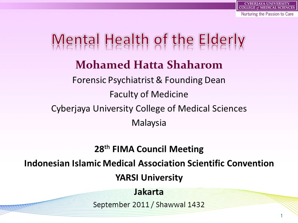 1 Mohamed Hatta Shaharom Forensic Psychiatrist & Founding Dean Faculty of Medicine Cyberjaya University College of Medical Sciences Malaysia 28 th FIM