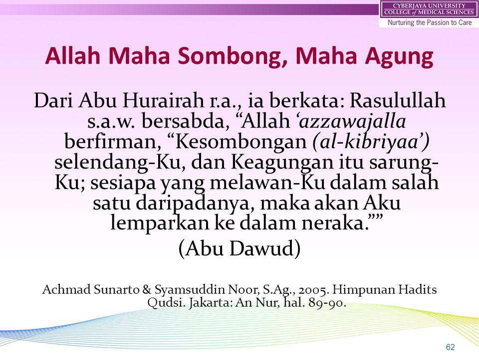 Allah Maha Sombong, Maha Agung Dari Abu Hurairah r.a., ia berkata: Rasulullah s.a.w.