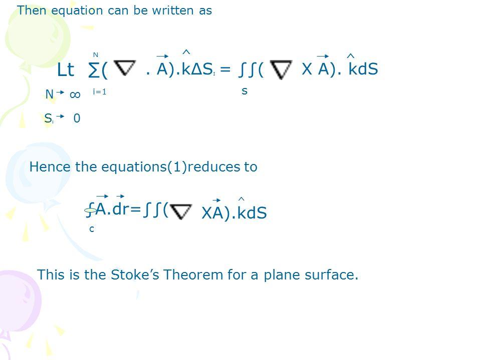 Lt ∑(. A).k∆S I = ∫∫(X A).