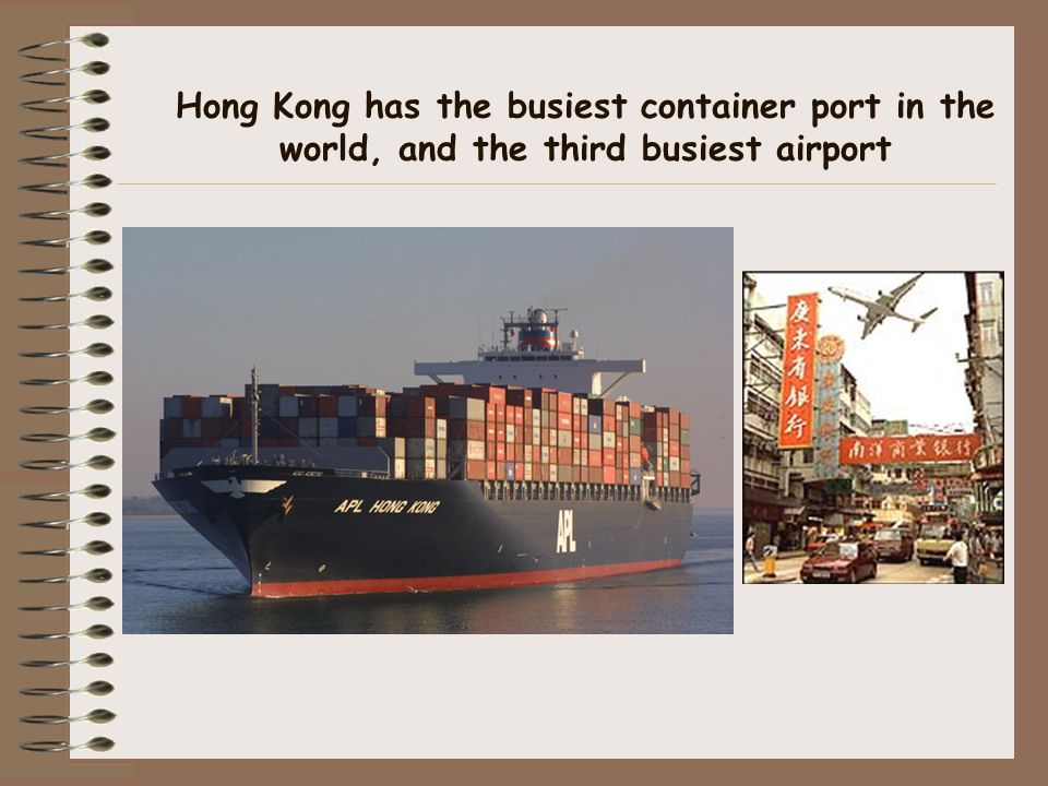 Hong Kong has the busiest container port in the world, and the third busiest airport
