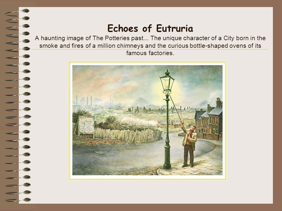 Echoes of Eutruria A haunting image of The Potteries past...