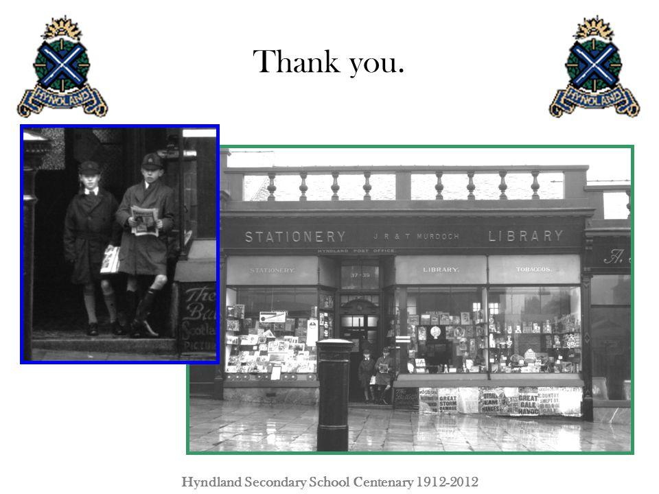 Thank you. Hyndland Secondary School Centenary 1912-2012