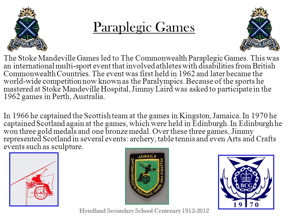 Paraplegic Games The Stoke Mandeville Games led to The Commonwealth Paraplegic Games. This was an international multi-sport event that involved athlet