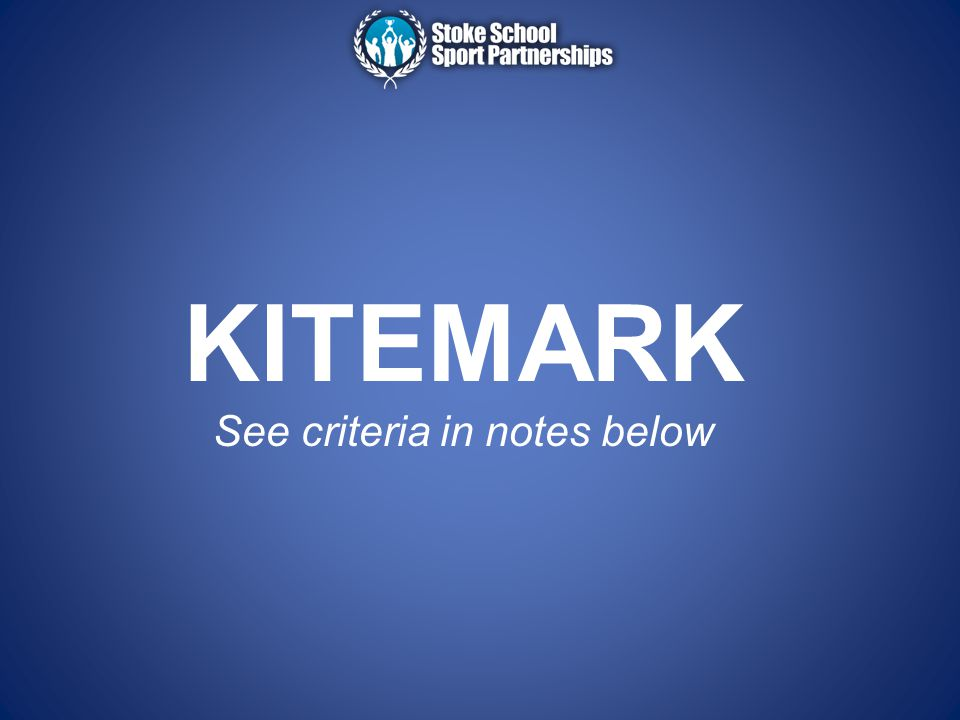 KITEMARK See criteria in notes below