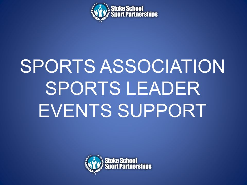 SPORTS ASSOCIATION SPORTS LEADER EVENTS SUPPORT