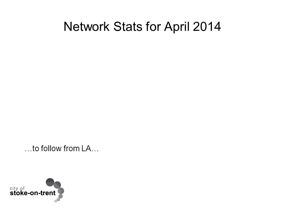Network Stats for April 2014 …to follow from LA…