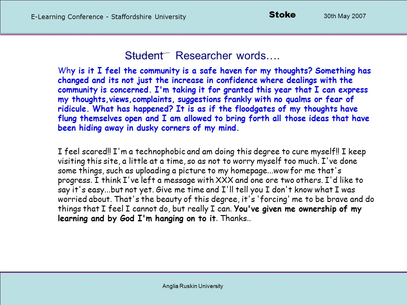 Stoke 30th May 2007 E-Learning Conference - Staffordshire University Anglia Ruskin University Student Researcher words….