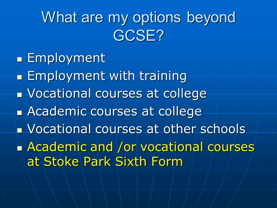 What are my options beyond GCSE.