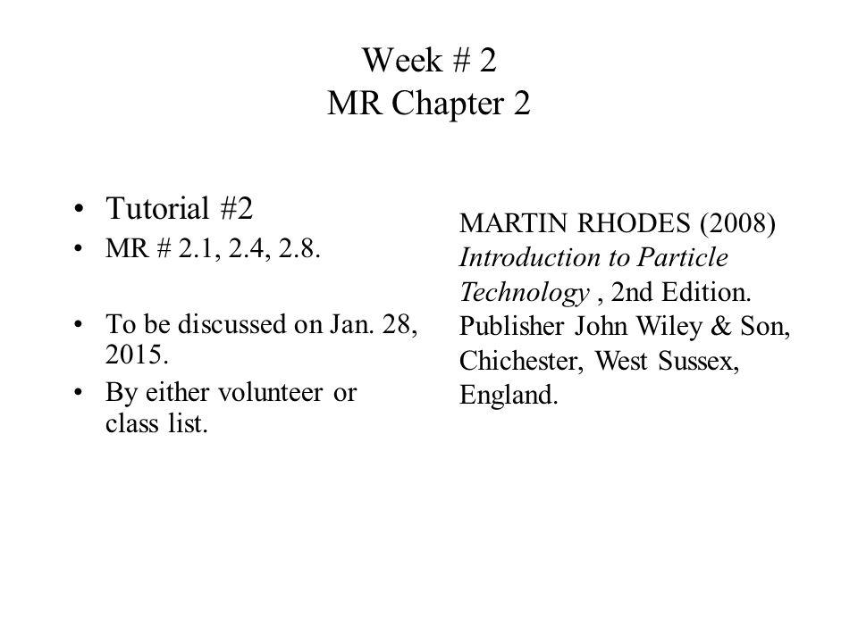 Week # 2 MR Chapter 2 Tutorial #2 MR # 2.1, 2.4, 2.8.