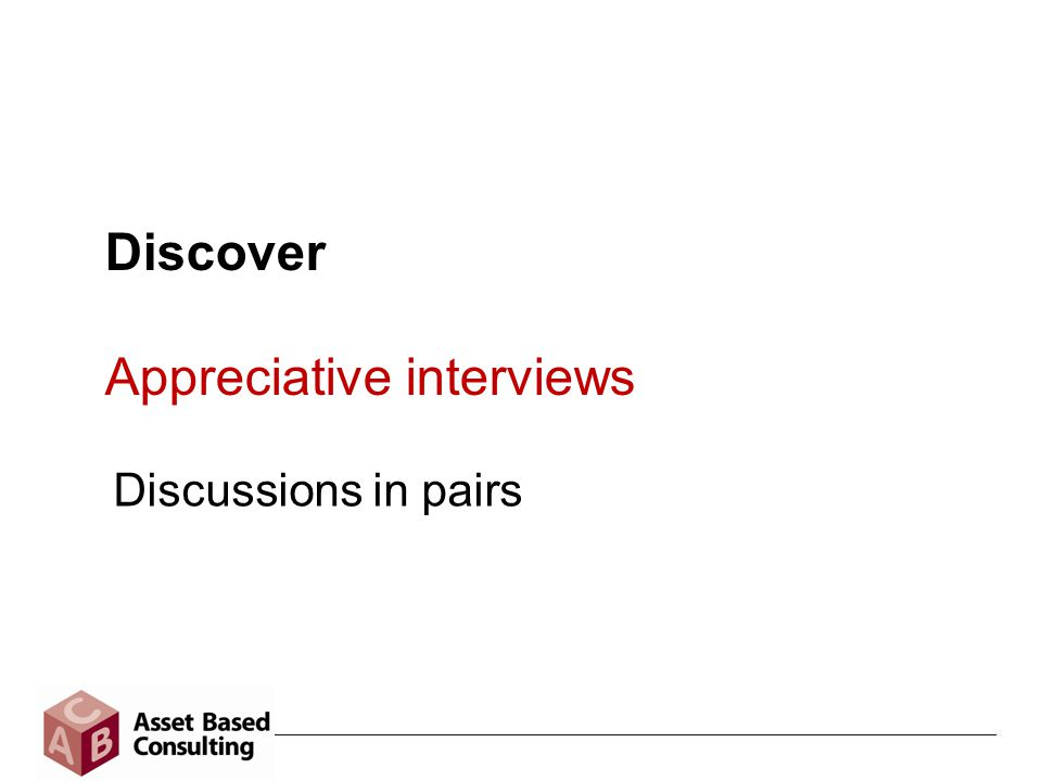 Discover Appreciative interviews Discussions in pairs