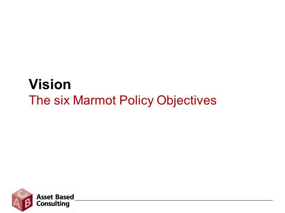 Vision The six Marmot Policy Objectives