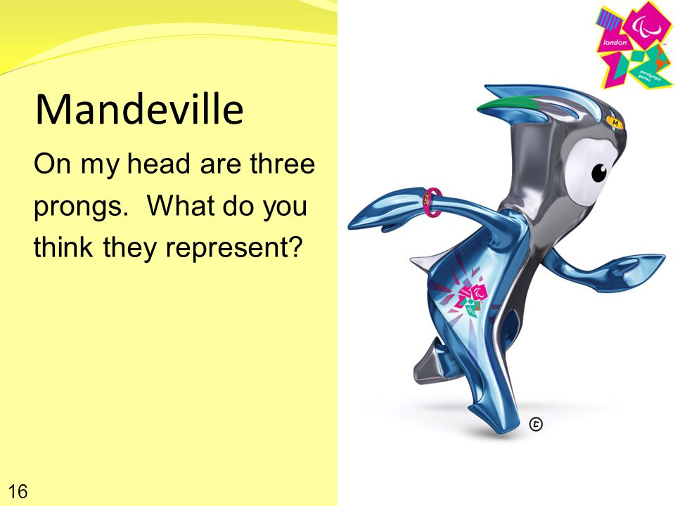 Mandeville On my head are three prongs. What do you think they represent 16