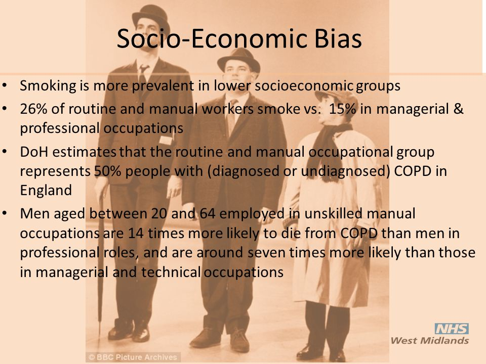 Socio-Economic Bias Smoking is more prevalent in lower socioeconomic groups 26% of routine and manual workers smoke vs. 15% in managerial & profession
