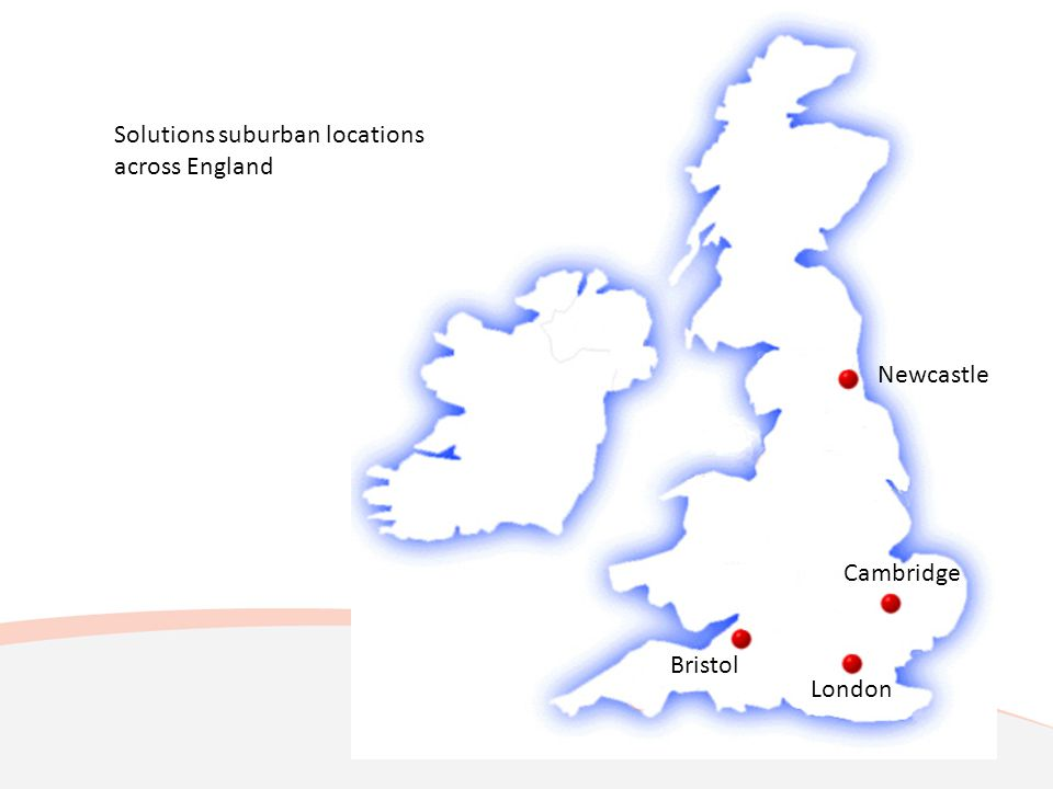 London Bristol Cambridge Newcastle Solutions suburban locations across England