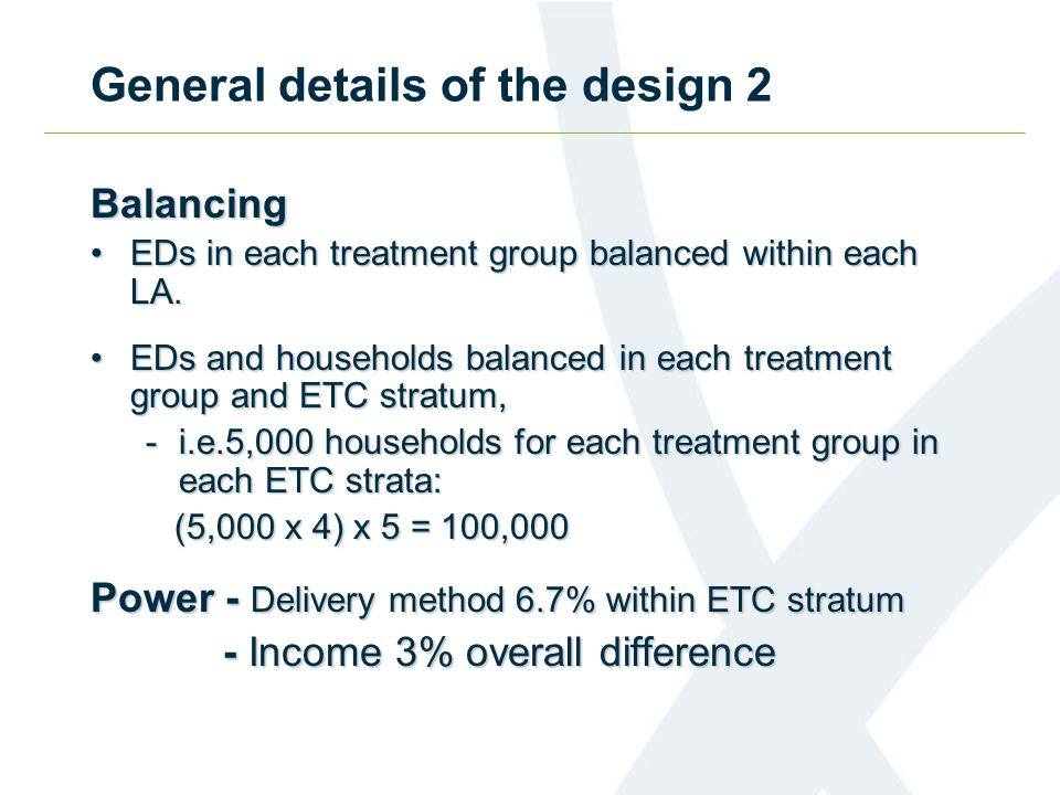 General details of the design 2 Balancing EDs in each treatment group balanced within each LA.EDs in each treatment group balanced within each LA.