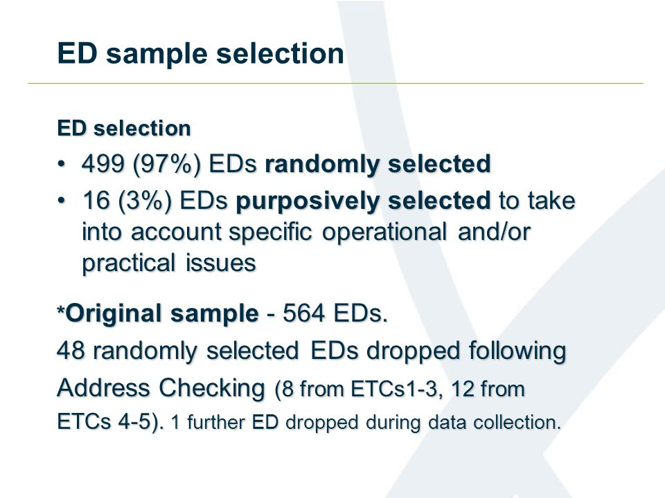 ED selection by ETC Table 2: Distribution of EDs by ETC ETCAll Eng and Wales EDs 2007 Test EDs PercFreqPerc 1 v.