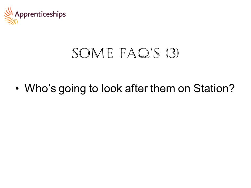 Some FAQ's (3) Who's going to look after them on Station